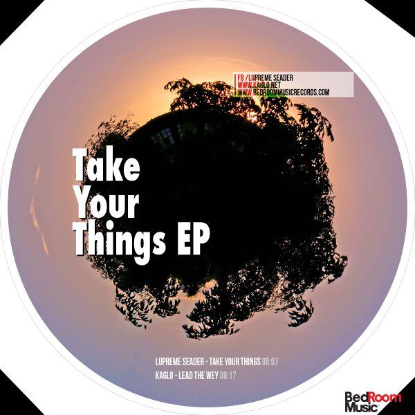 Kaglo & Lupreme Seader - Take your Things