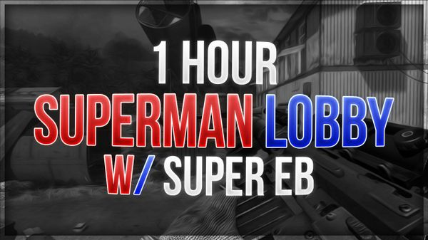 1 Hour Superman With SUPER EB.