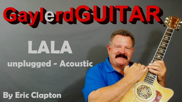 LALA  (unplugged- Acoustic Version) by Eric Clapton