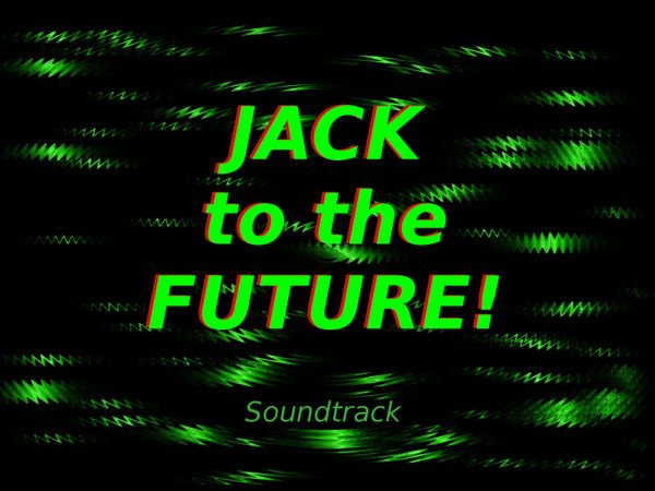 Jack to the FUTURE! Sountrack