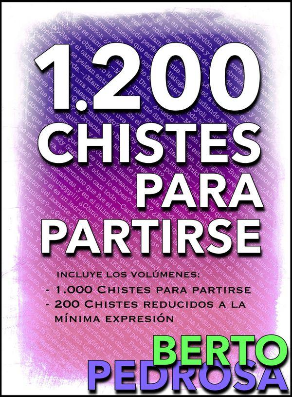 1200 Chistes para partirse: La colección de chistes definitiva