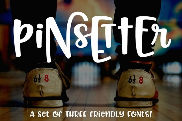 Pinsetter: three friendly fonts!