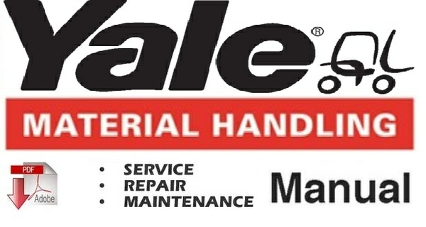 Yale ERC 040 - 050 - 060 - 065 RG / ZG (E108) Lift Truck Service Repair and Maintenance Manual