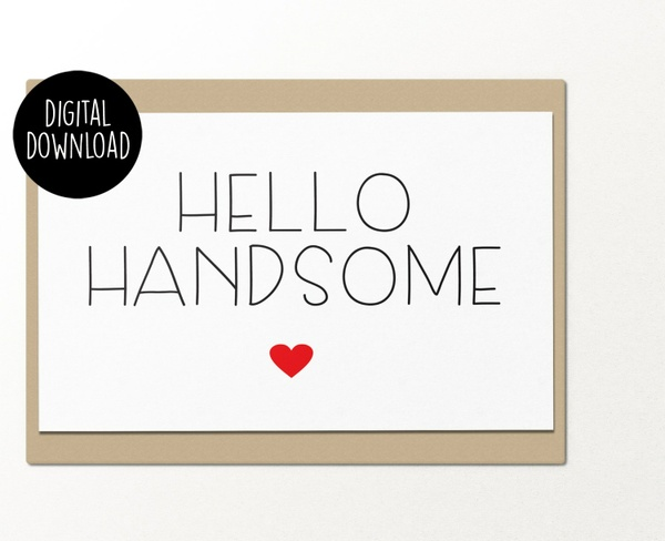 Hello Handsome printable greeting card