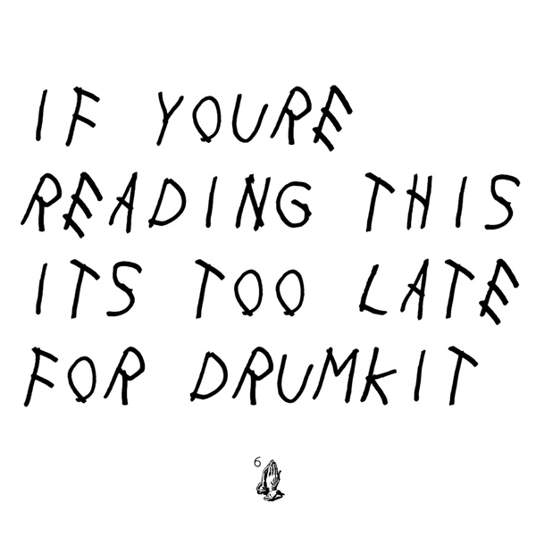 If Youre Reading This Its Too Late For Drumkit
