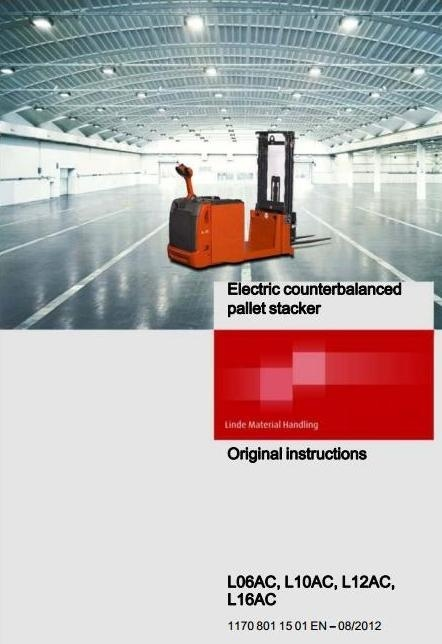 Linde Electric Tail End Pallet Stacker Type 1170: L06AC, L10AC, L12AC, L16AC Operating Instructions