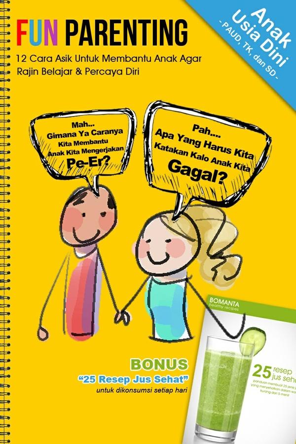 FUN PARENTING - 12 Cara Praktis Membantu Anak Agar Rajin Belajar  & Percaya Diri