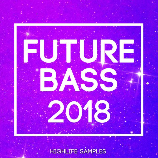 HighLife Samples Future Bass 2018