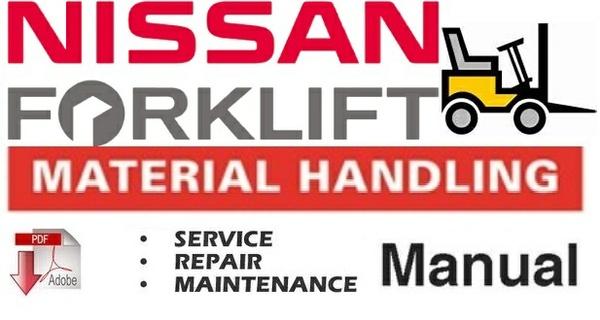 Nissan Forklift Internal Combustion 1F5 Series Workshop Service Repair Manual
