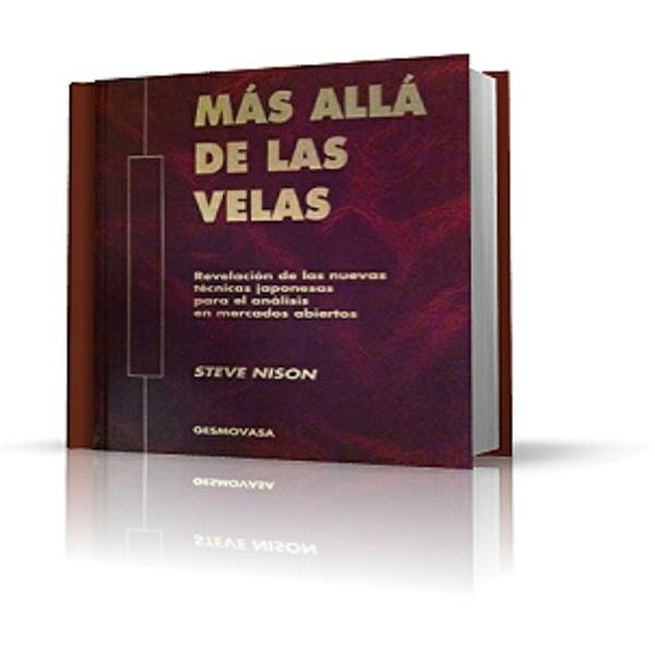 MAS ALLA DE LAS VELAS: REVELACION DE NUEVAS TECNICAS JAPONESAS DE ANALISIS DE MERCADOS