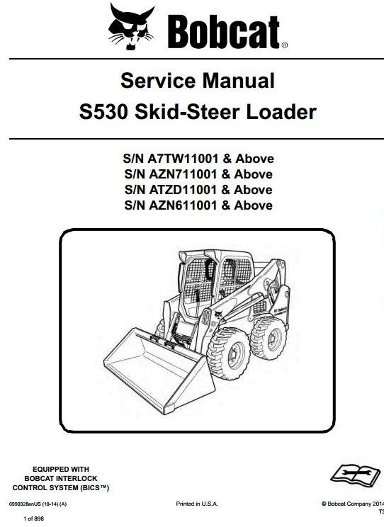 Bobcat Skid Steer Loader S530: S/N A7TW/ATZD/AZN6/AZN7 11001  & Up Workshop Service Manual