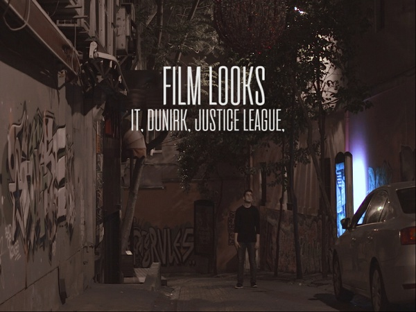 Film Looks (Dunkirk, It, Justice League,Shape Of Water)