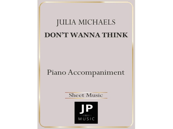 Don't Wanna Think - Piano Accompaniment