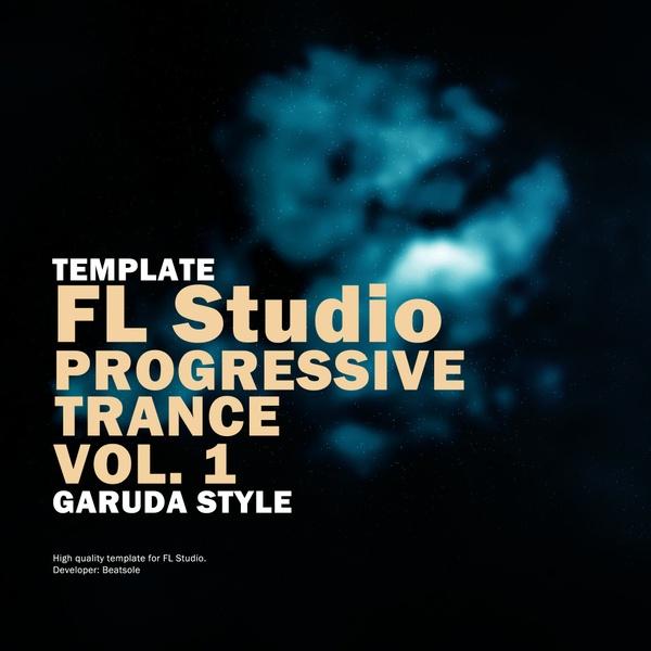 Progressive Trance FL Studio Template Vol. 1 (Garuda Style)