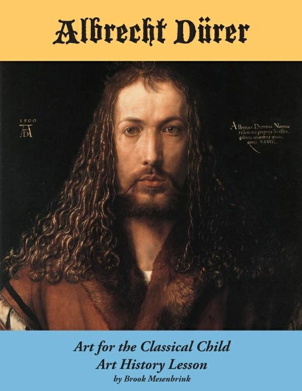 Albrecht Durer Art History Lesson by Brook Mesenbrink, Art for the Classical Child