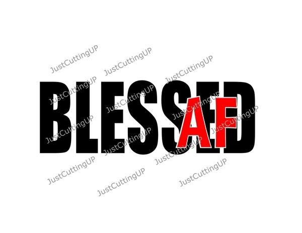 AF SVG, Blessed AF- SVG Only