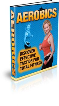 Aerobics - Discover Effective Tactics For Total Fitness
