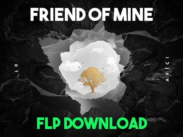 Avicii - Friend Of Mine (FLP Download)