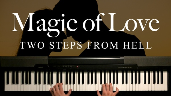 Magic of Love Piano Sheet Music (Two Steps From Hell)