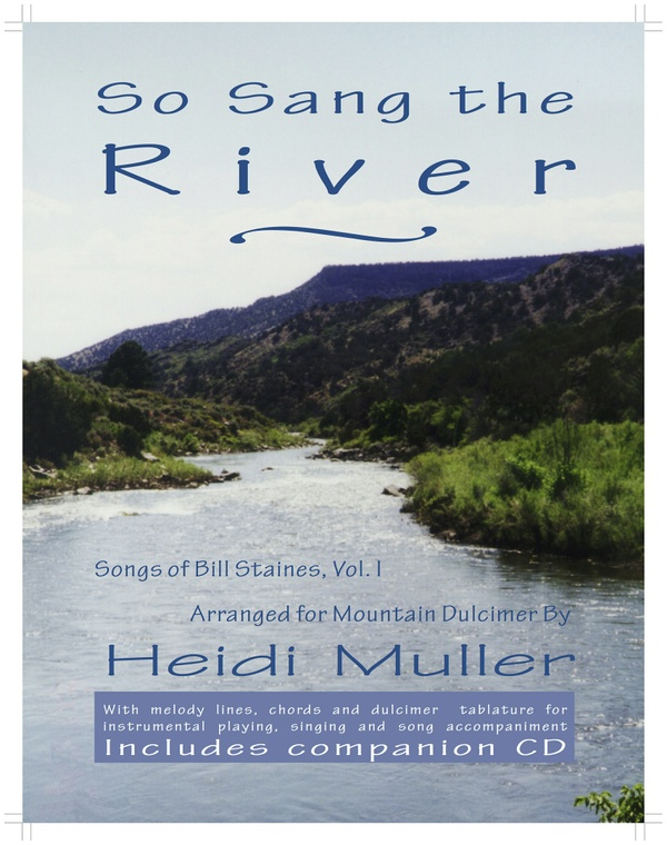 So Sang the River: Songs of Bill Staines, Vol. I, Arranged for Mountain Dulcimer