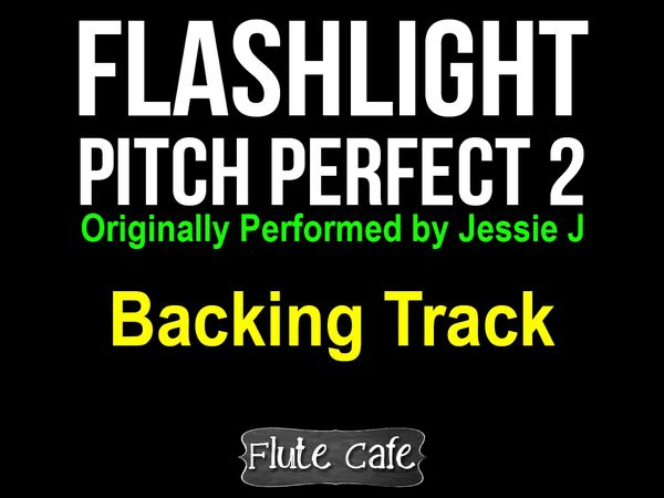 Flashlight Pitch Perfect 2 Backing Track