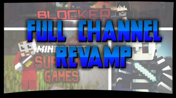 Full Channel Revamp!