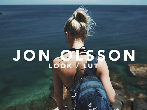 JON OLSSON LUT/LOOK |Sony a6500/A7S/A7R