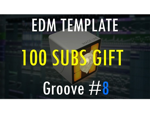 EDM TEMPLATE - Groove #8 ( 100 SUBS GIFT ) FREE
