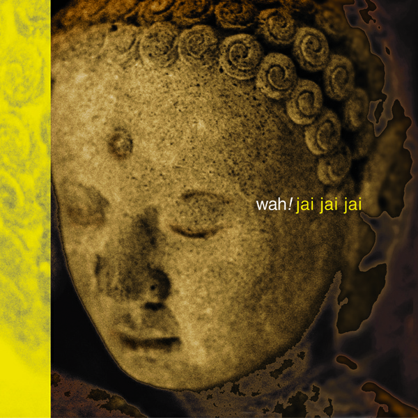 Track 3: Om Mani Padme Hum (from the CD Jai Jai Jai by Wah!)