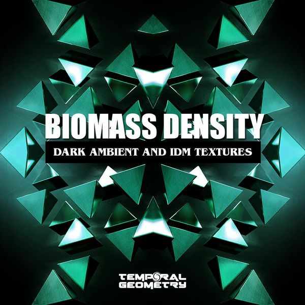Biomass Density - Dark Ambient And IDM Textures Sample Pack