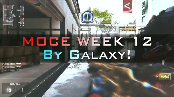 MOCE Week 12 Project File, Clips, Song, and Cinimatics! By Galaxy!