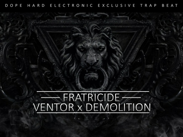 VentorProductions & Demolition - Fratricide [Exclusive Instrumental]