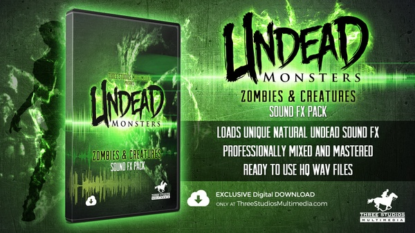 UNDEAD MONSTERS ZOMBIES & CREATURES SOUND FX PACK