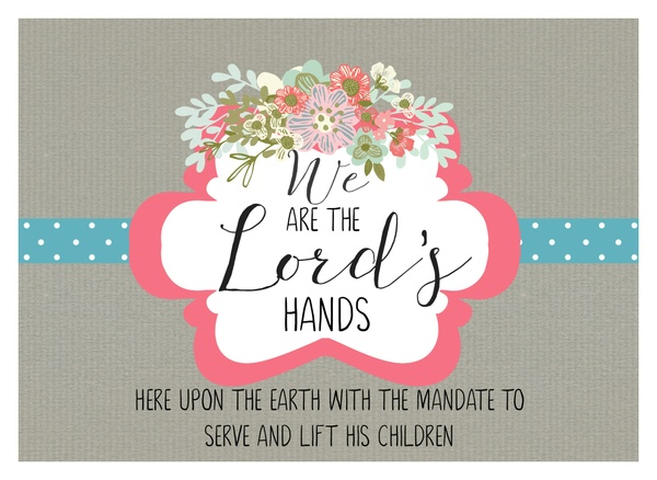 We are the Lord's hands 5x7