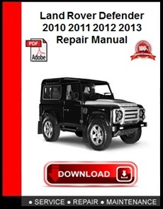 Land Rover Defender 2010 2011 2012 2013 Repair Manual