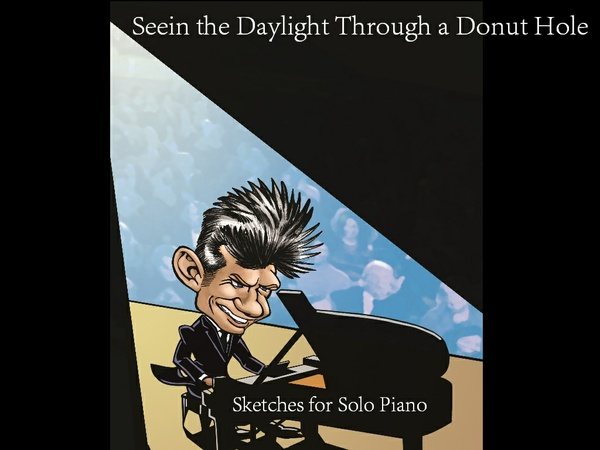 Seein the Daylight through a Donut Hole Sheet Music / Solo Piano