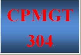 CPMGT 304 Entire Course