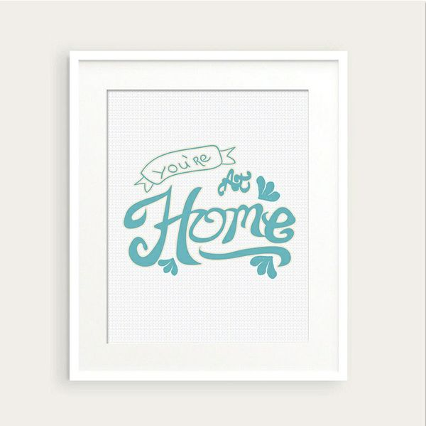 You're at Home Art Print 0143 printable Typography Wall Art pdf