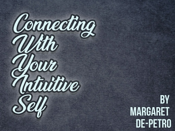 Connecting With Your Intuitive Self