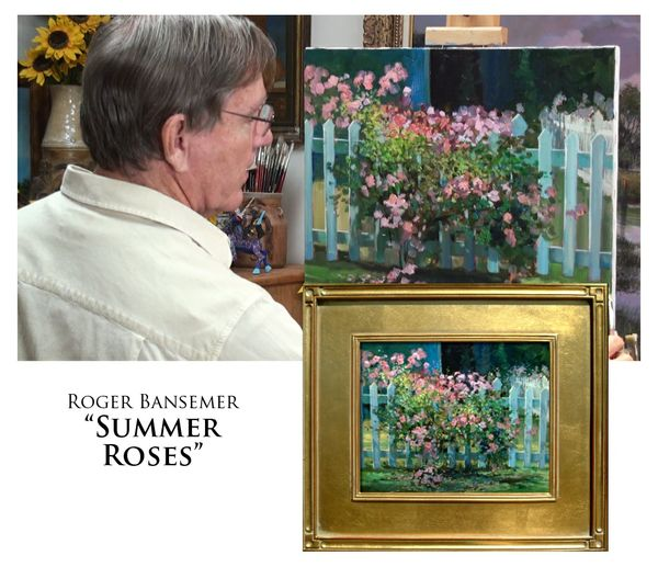 Summer Roses - Painting demonstration by Roger Bansemer