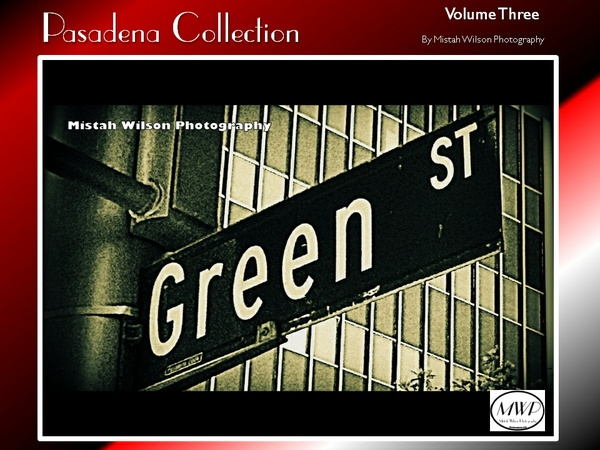 Pasadena Collection Volume Three by Mistah Wilson Photography