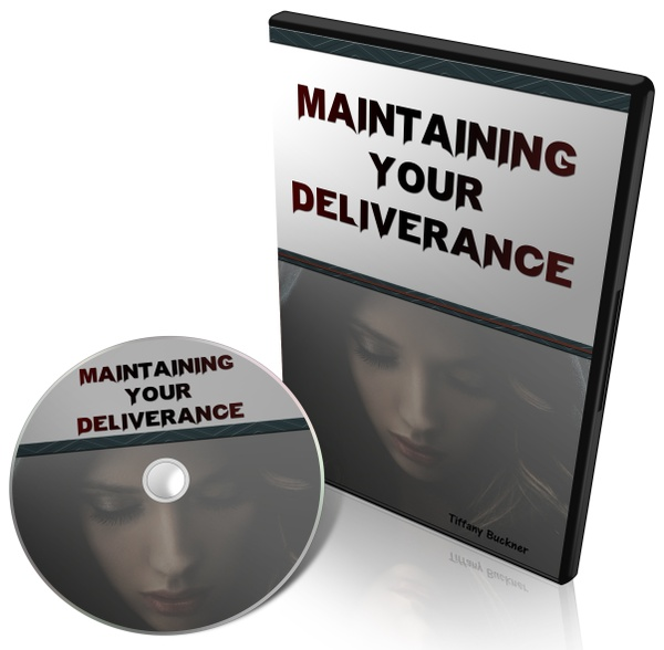 Maintaining Your Deliverance