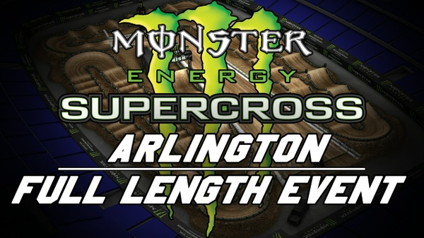 2018 Monster Energy Supercross Round 7 Arlington 720p HD