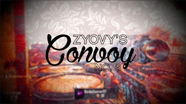 Obey Zyvoy: Zyvoy's Convoy 3 Project File (+Clips and CInematics)