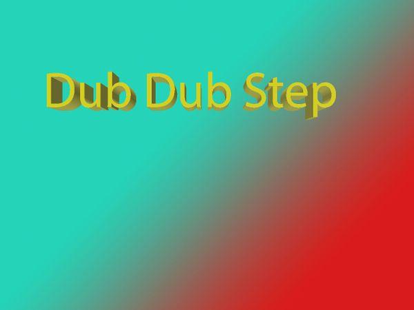 Dub Dub Step