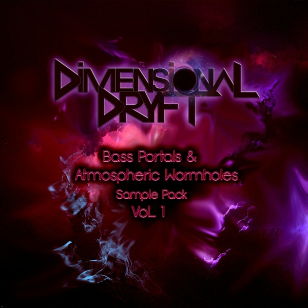 Dimensional Dryft - Bass Portals & Atmospheric Wormholes Sample Pack Vol. 1