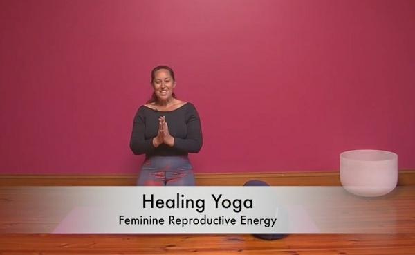 Healing Yoga - Feminine Reproductive Energy - 45mins