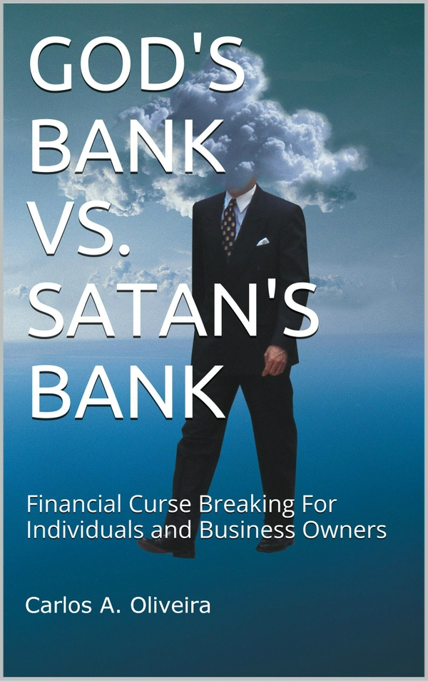 GOD'S BANK vs. SATAN'S BANK, Financial Curse Breaking eBooklet by Brother Carlos