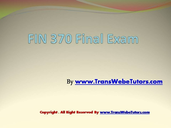 fin 370 final a This tutorial contains 2 papers fin 370 week 2 financial markets and institutions report create a 1,050-word report, and include the following: • describe the role of the financial institutions and financial markets in our economy • differentiate between primary and secondary markets.