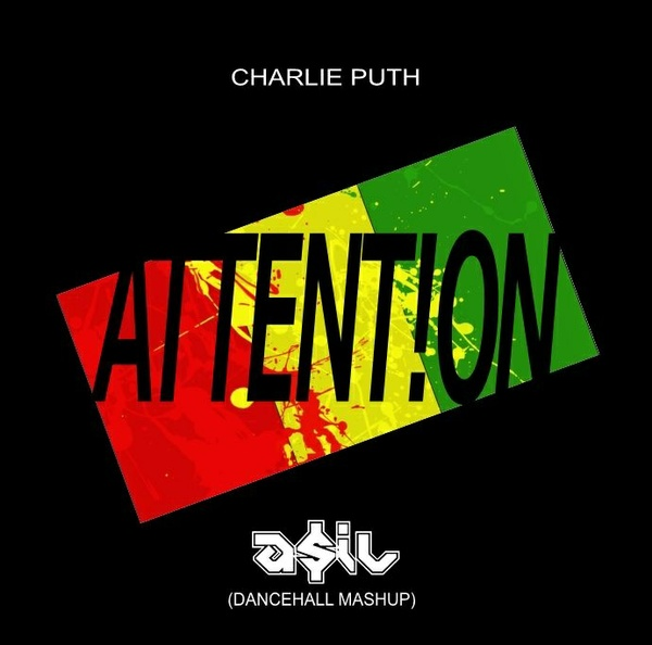 Charlie Puth - Attention (ASIL Dancehall Mashup)